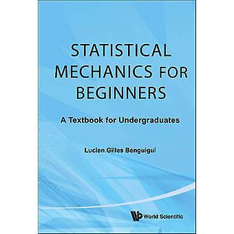 Statistisk mekanik för nybörjare - en lärobok för studenter genom