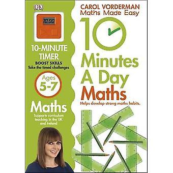 10 minuti che matematica un giorno di età compresa tra 5-7 da Carol Vorderman - Bo 9781409365419