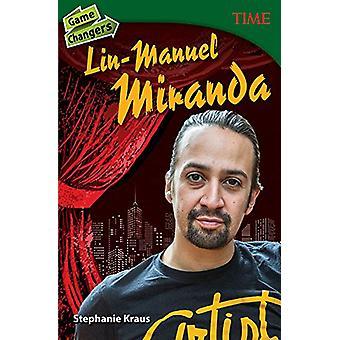 Game Changers - Lin-Manuel Miranda (Grade 8) by Stephanie Kraus - 9781