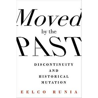 Moved by the Past - Discontinuity and Historical Mutation by Eelco Run