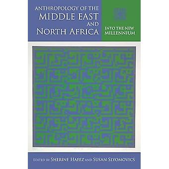 Anthropology of the Middle East and North Africa - Into the New Millen