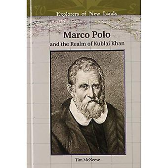 Marco Polo and the Realm of Kublai Khan