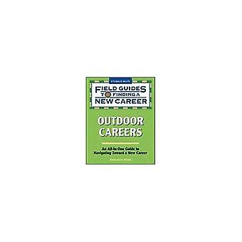 Outdoor Careers: Field Guide to Finding a New Career (Field Guides to Finding a New Career)