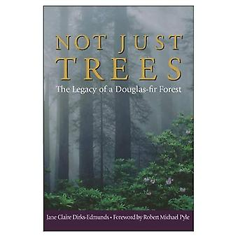 Not Just Trees: The Legacy of a Douglas Fir Forest