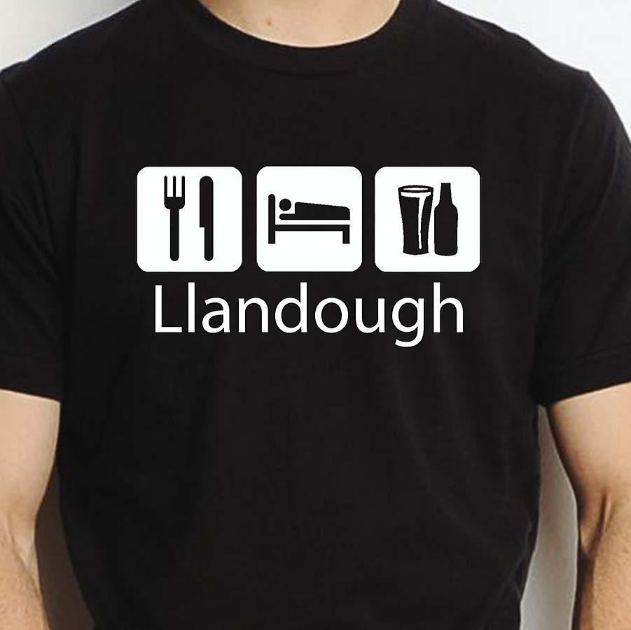 Eat Sleep Drink Llandough Black Hand Printed T shirt Llandough Town