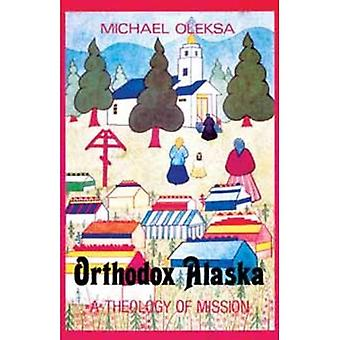 Orthodox Alaska: Theology of Mission
