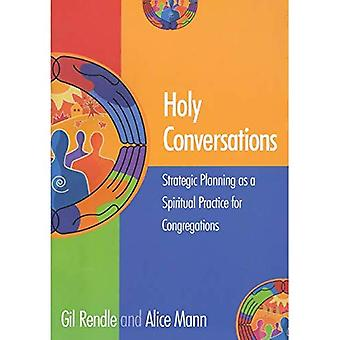 Holy Conversations: Stategic Planning As A Spiritual Practice For Congregations