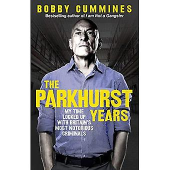 Los años de Parkhurst: Mi tiempo encerrado con criminales más notorios de Gran Bretaña