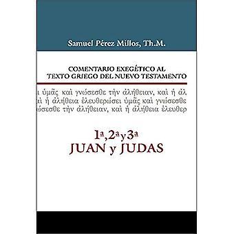 Comentario Exeg tico Al Texto Griego del N.T. - 1a, 2a, 3a Juan y Judas [spanska]