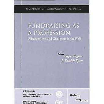 Fundraising as a Profession: Advancements and� Challenges in the Field (New Directions for Philanthropic Fundraising)