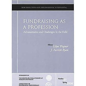 Collecte de fonds comme une Profession: progrès et défis dans le domaine (New Directions for Fundraising philanthropique)