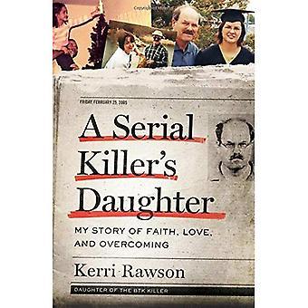 Seryjny morderca córka: Moja historia wiary, miłości i przezwyciężania