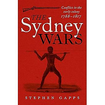 The Sydney Wars: Conflict in the early colony, 1788-1817