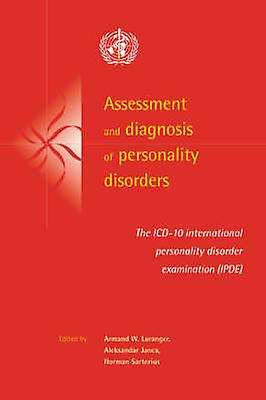 Assessment and Diagnosis of Personality Disorders by LOranger & Armand W.