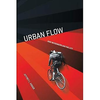 Urban Flow: Bike Messengers� and the City