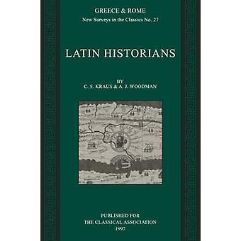 Latin Historians by Kraus & C. S.