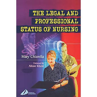 Rättsliga och yrkesmässiga Status för omvårdnad av Chiarella & Mary