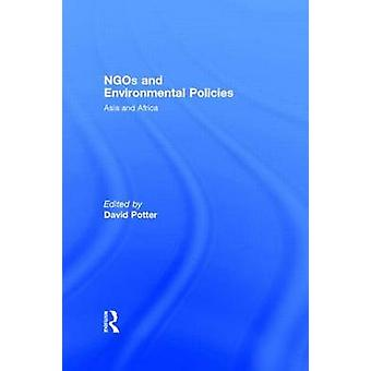 Ngos and Environmental Policies Asia and Africa by Potter & David