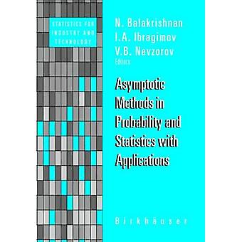 Asymptotic Methods in Probability and Statistics with Applications by Balakrishnan & N.