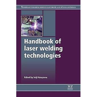 Handbook of Laser Welding Technologies by Katayama & Seiji