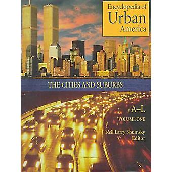Encyclopedia of Urban America 2 Volumes The Cities and Suburbs by Shumsky & Neil Larry