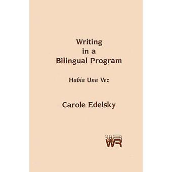 Schreiben in ein bilinguales Programm Habia Una Vez von Edelsky & Carole