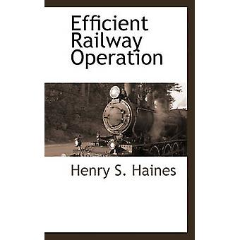 Efficient Railway Operation by Haines & Henry S.