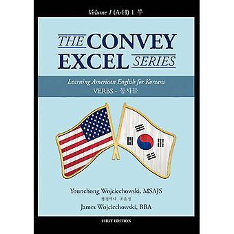 Convey Excel serie verb Vol. 1 AH 1 av Wojciechowski MSAJS & Younchong