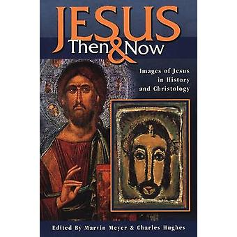 Jesus Then and Now by Meyer & Marvin