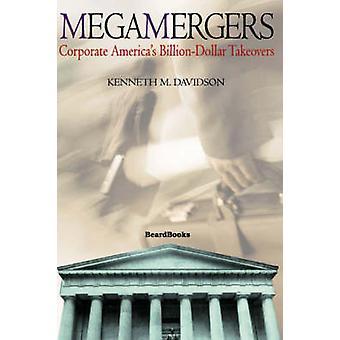 Megamergers Corporate Americas BillionDollar Takeovers by Davidson & Kenneth M.