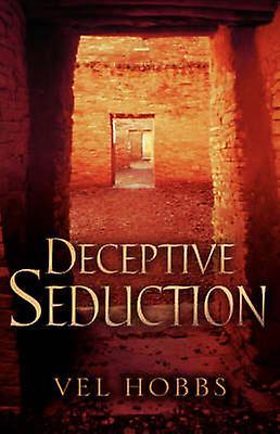 Deceptive Seduction by Hobbs & Vel