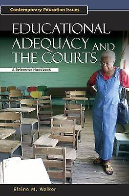 Educational Adequacy and the Courts A Reference Handbook by Walker & Elaine