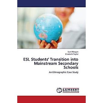 ESL Students Transition into Mainstream Secondary Schools by Morgan Sian