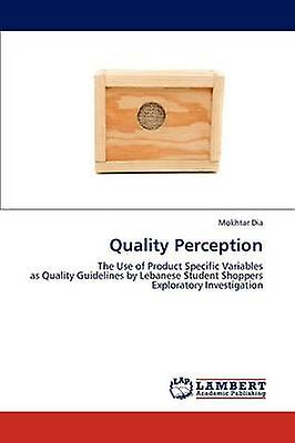 Quality Perception by Dia & Mokhtar