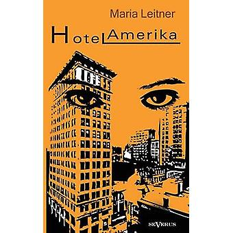 Hotel Amerika by Leitner & Maria