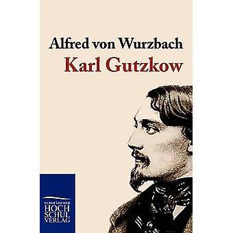 Karl Gutzkow by von Wurzbach & Alfred