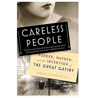 Careless People - Murder - Mayhem - and the Invention of the Great Gat