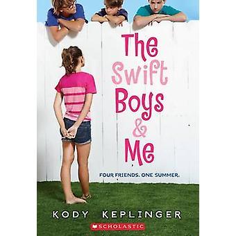 The Swift Boys & Me by Kody Keplinger - 9780545562010 Book
