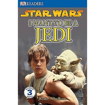 Star Wars - I Want to Be a Jedi by Simon Beecroft - 9780756631123 Book