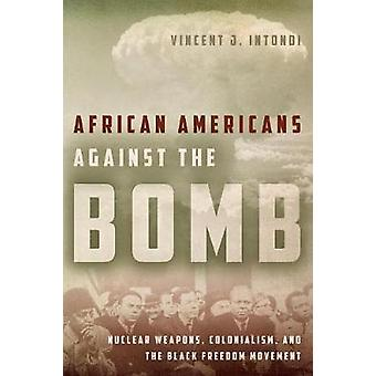 African Americans Against the Bomb - Nuclear Weapons - Colonialism - a