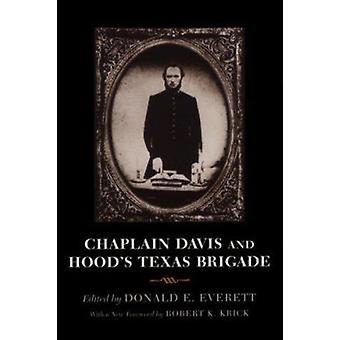 Chaplain Davis and Hood's Texas Brigade (New edition) by Nicholas A.