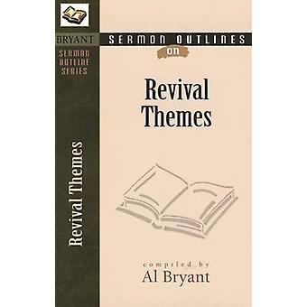 Sermon Outlines on Revival Themes by Al Bryant - 9780825420597 Book