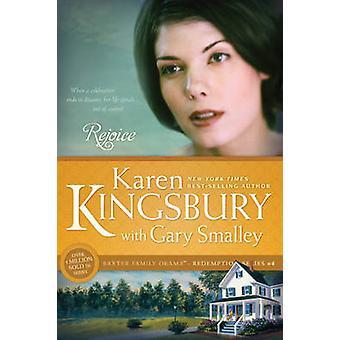 Rejoice by Karen Kingsbury - Gary Smalley - 9781414333038 Book