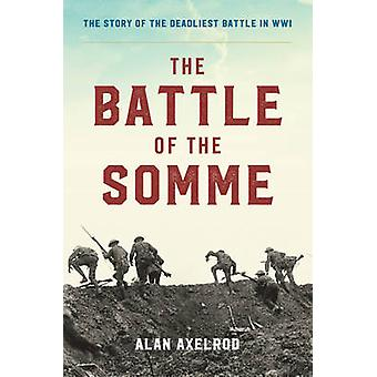 The Battle of the Somme by Alan Axelrod - 9781493018611 Book
