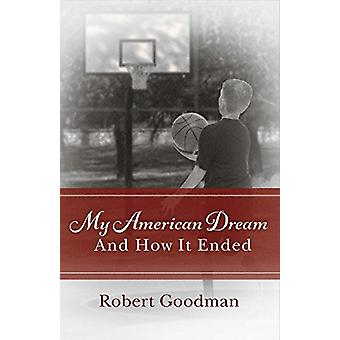 My American Dream and How It Ended - 9781543915686 Book