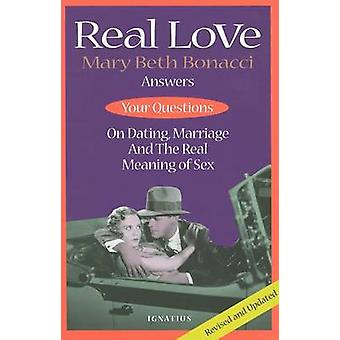 Real Love - Mary Beth Bonacci Answers Your Questions on Dating - Marri