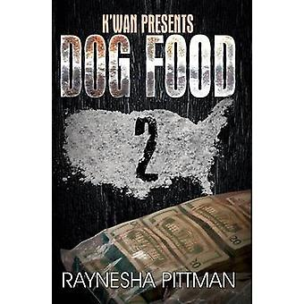 Dog Food 2 - K'wan Presents by Raynesha Pittman - 9781622867332 Book