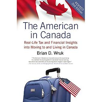 The American in Canada - Real-Life Tax and Financial Insights Into Mov