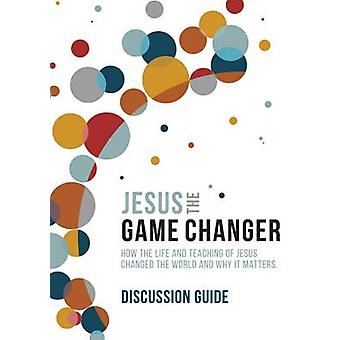 Jesus the Game Changer (Discussion Guide) by Karl Faase - 97817807818