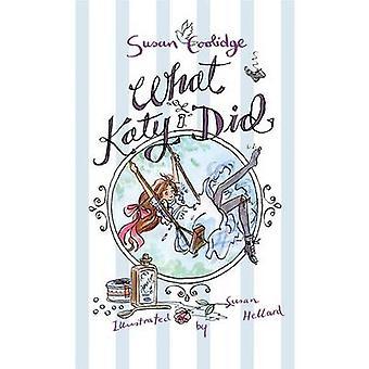 What Katy Did by Susan Coolidge - Susan Hellard - 9781847496072 Book